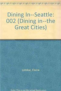 Download Dining In--Seattle (Dining In--The Great Cities) djvu