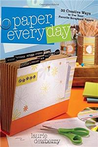 Download Paper Every Day: 30 Creative Ways to Use Your Favorite Scrapbook Papers djvu