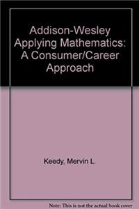 Download Addison-Wesley Applying Mathematics: A Consumer/Career Approach djvu