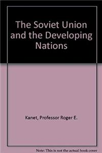 Download The Soviet Union and the Developing Nations djvu