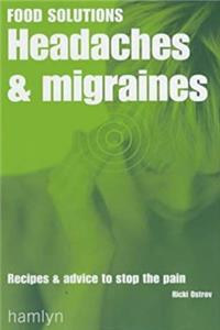 Download Headaches and Migraines: Recipes and Advice to Stop the Pain (Food Solutions) djvu