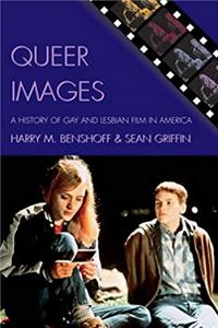 Download Queer Images: A History of Gay and Lesbian Film in America (Genre and Beyond: A Film Studies Series) djvu