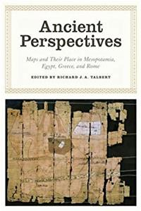 Download Ancient Perspectives: Maps and Their Place in Mesopotamia, Egypt, Greece, and Rome (The Kenneth Nebenzahl Jr. Lectures in the History of Cartography) djvu