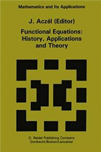 Download Functional Equations: History, Applications and Theory (Mathematics and Its Applications) djvu
