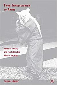 Download From Impressionism to Anime: Japan as Fantasy and Fan Cult in the Mind of the West djvu