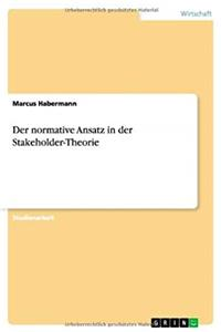 Download Der Normative Ansatz in Der Stakeholder-Theorie (German Edition) djvu