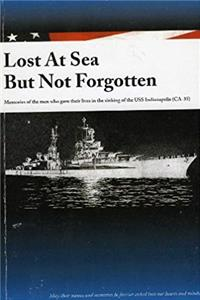Download Lost At Sea but Not Forgotten. Memories of the Men Who Gave Their Lives in the Sinking of the USS Indianapolis (Ca-35) djvu