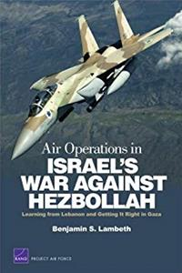 Download Air Operations in Israel's War Against Hezbollah: Learning from Lebanon and Lebanon and Getting It Right in Gaza (Project Air Force) djvu