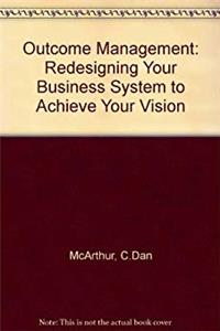 Download Outcome management: Redesigning your business systems to achieve your vision djvu