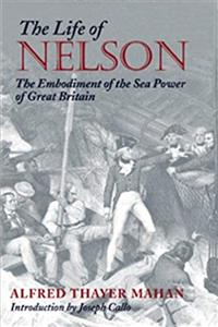 Download The Life of Nelson: The Embodiment of the Sea Power of Great Britain (Library of Naval Biography) djvu