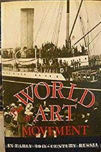 Download The World of Art movement in early 20th-century Russia djvu