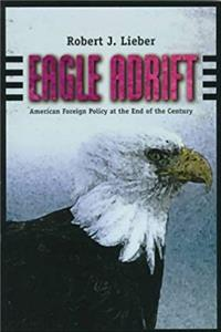 Download Eagle Adrift: American Foreign Policy at the End of the Century djvu