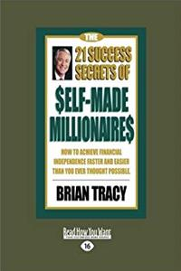 Download The 21 Success Secrets of Self-Made Millionaires: How to Achieve Financial Independence Faster and Easier than You Ever Thought Possible djvu