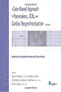 Download A Case-Based Approach to Pacemakers, ICDs, and Cardiac Resynchronization: Questions for Examination Review and Clinical Practice Volume 1 djvu