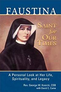 Download Faustina, Saint for Our Times: A Personal Look at Her Life, Spirituality, and Legacy djvu