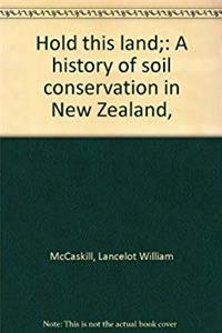 Download Hold This Land: History of Soil Conservation in New Zealand djvu