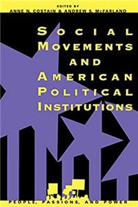 Download Social Movements and American Political Institutions (People, Passions, and Power: Social Movements, Interest Organizations, and the P) djvu