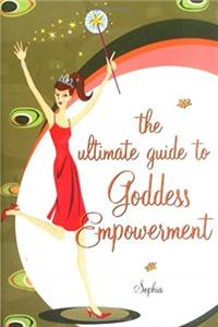 Download The Ultimate Guide to Goddess Empowerment, The djvu