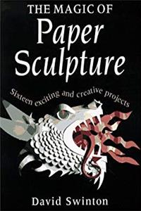 Download The Magic of Paper Sculpture: Sixteen exciting and creative projects djvu
