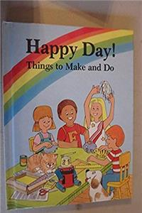 Download Happy Day!: Things to Make and Do djvu