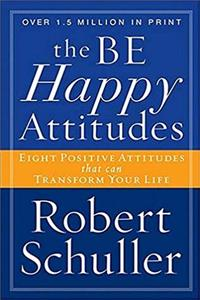 Download The Be Happy Attitudes: Eight Positive Attitudes That Can Transform Your Life djvu