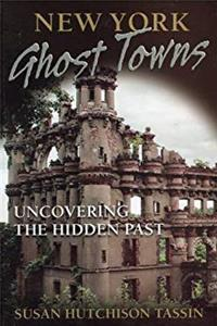 Download New York Ghost Towns: Uncovering the Hidden Past djvu