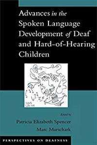 Download Advances in the Spoken-Language Development of Deaf and Hard-of-Hearing Children (Perspectives on Deafness) djvu