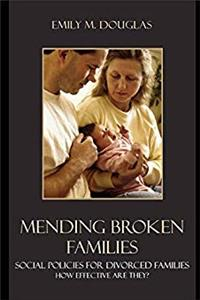 Download Mending Broken Families: Social Policies for Divorced Families djvu