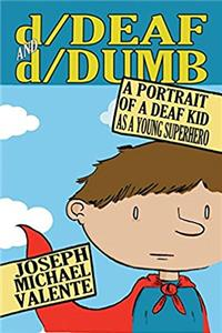 Download d/Deaf and d/Dumb: A Portrait of a Deaf Kid as a Young Superhero (Disability Studies in Education) djvu