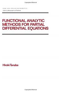 Download Functional Analytic Methods for Partial Differential Equations (Pure and Applied Mathematics 204) djvu