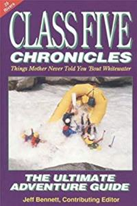 Download Class Five Chronicles: Things Mother Never Told You 'Bout Whitewater djvu