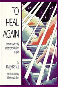 Download To Heal Again: Towards Serenity and the Resolution of Grief djvu