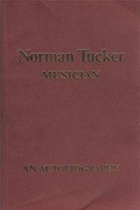 Download Norman Tucker, musician: Before and after two decades at Sadler's Wells : an autobiography djvu