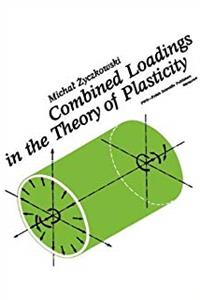 Download Combined Loadings in the Theory of Plasticity djvu