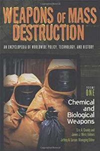 Download Weapons of Mass Destruction: An Encyclopedia of Worldwide Policy, Technology, and History; Volume I: Chemical and Biological Weapons and Volume II:: ... Technology, and History (2 volume set) djvu