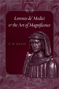 Download Lorenzo de' Medici and the Art of Magnificence (The Johns Hopkins Symposia in Comparative History) djvu