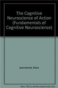 Download Cognitive Neuroscience of Action (Fundamentals of Cognitive Neuroscience) djvu