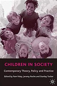 Download Children in Society: Contemporary Theory, Policy and Practice djvu