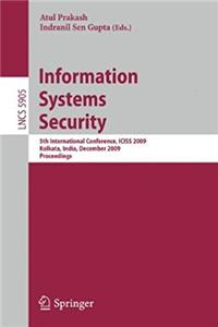Download Information Systems Security: 5th International Conference, ICISS 2009 Kolkata, India, December 14-18, 2009 Proceedings (Lecture Notes in Computer Science) djvu