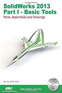 Download SolidWorks 2013 Part I - Basic Tools djvu