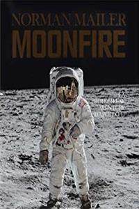 Download Norman Mailer - MoonFire. La prodigieuse aventure d'Apollo 11 djvu