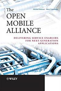 Download The Open Mobile Alliance: Delivering Service Enablers for Next-Generation Applications djvu
