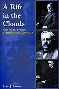 Download A Rift in the Clouds: Race and the Southern Federal Judiciary, 1900-1910 djvu