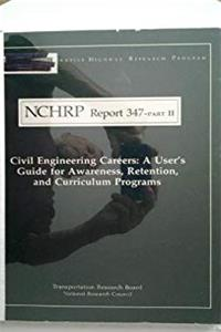 Download Civil engineering careers: A user's guide for awareness, retention, and curriculum programs (Report / National Cooperative Highway Research Program) djvu