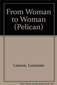 Download From Woman to Woman (Pelican) djvu