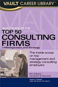 Download Vault Guide to the Top 50 Consulting Firms: Management and Strategy (Vault Career Library) djvu
