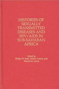 Download Histories of Sexually Transmitted Diseases and HIV/AIDS in Sub-Saharan Africa (Contributions in Medical Studies) djvu