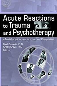 Download Acute Reactions to Trauma and Psychotherapy: A Multidisciplinary and International Perspective (Journal of Trauma  Dissociation) djvu