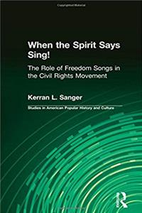 Download When the Spirit Says Sing! : The Role of Freedom Songs in the Civil Rights Movement (Garland Studies in American Popular History and Culture) djvu