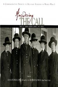 Download Answering the Call: The U.S. Army Nurse Corps, 1917-1919: A Commemorative Tribute to Military Nursing in World War I djvu